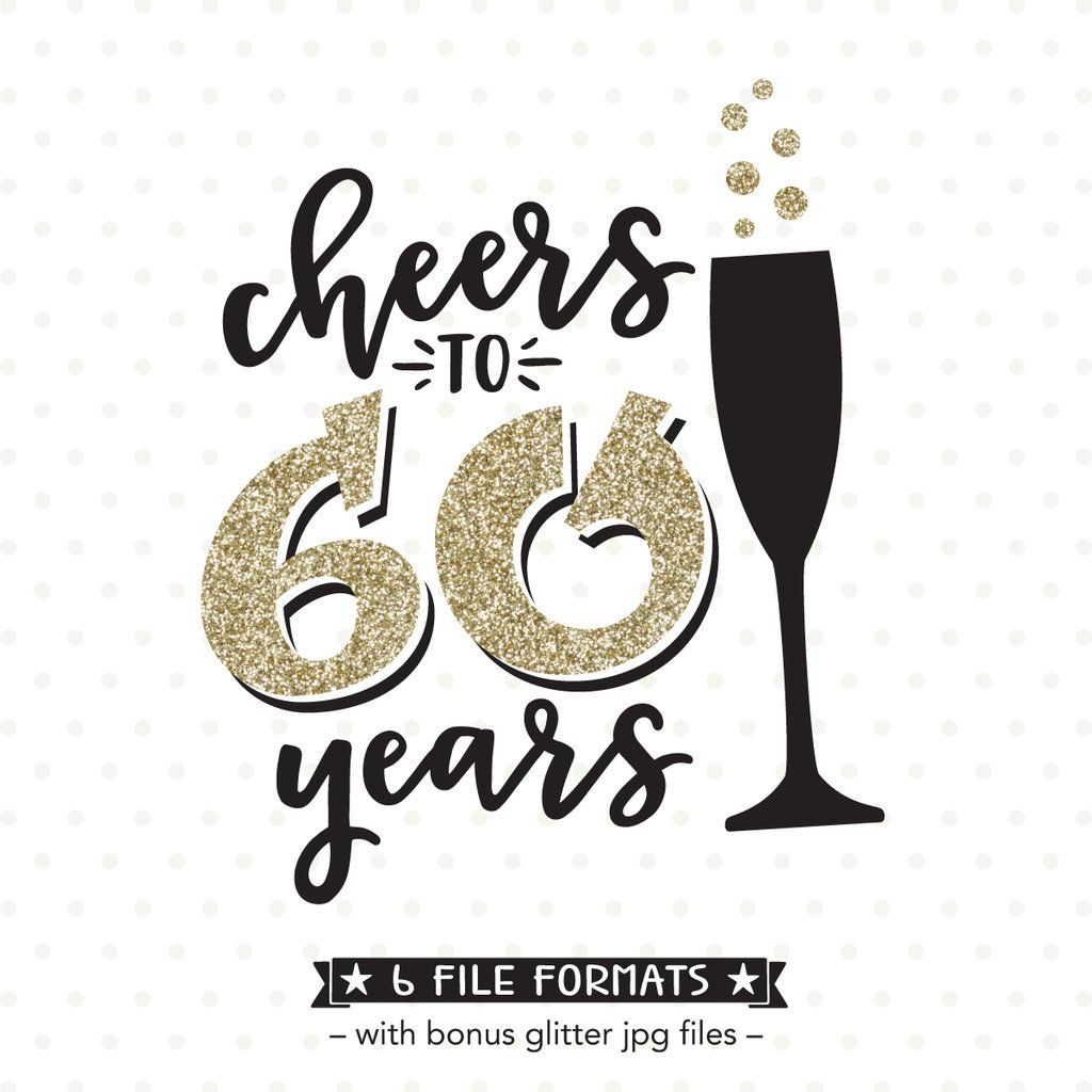 Cheers to 60 years svg file for cricut and silhouette vinyl craft projects as well as scrap booking card making and iron on transfer crafts