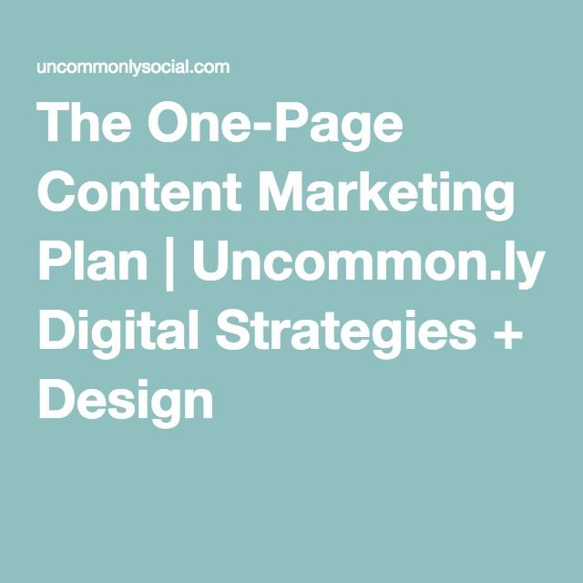The OnePage Content Marketing Plan  UncommonLy Digital