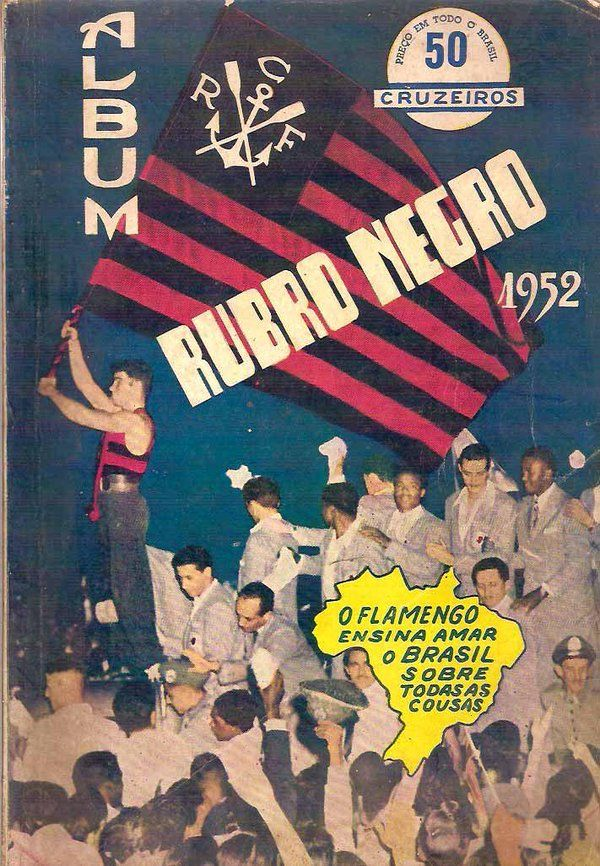 O Flamengo ensina amar o Brasil sobre todas as cousas' - 1952 - o álbum rubro-negro. A bandeira da foto era muito vendida antigamente. SRN