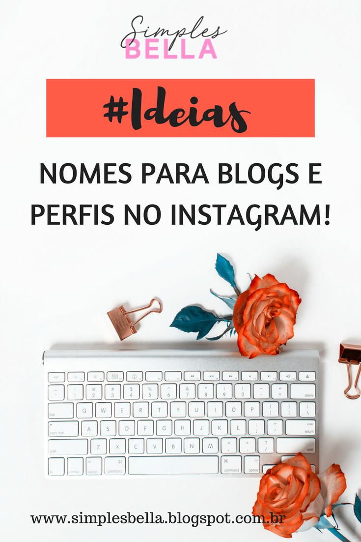 Ideias De Nomes Para Blogs E Perfis No Instagram Nomes