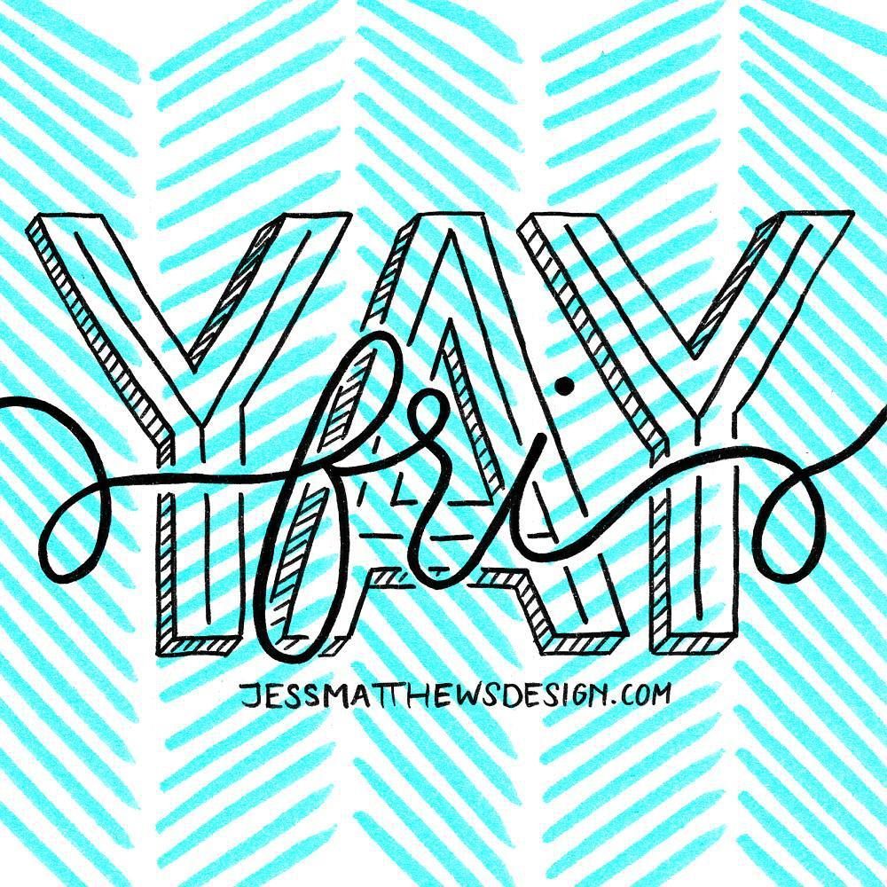 Happy Fri-YAY!! Sending out all the good vibes for a fabulous weekend!  #design #lettering #typography #friyay