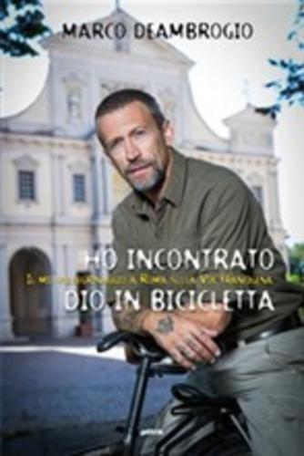 Ho incontrato dio in bicicletta  ad Euro 7.99 in #Libraccio #Turismo