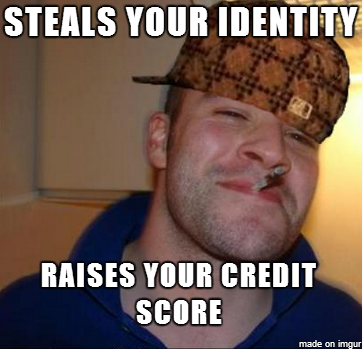 f39b2395bc05be12c0423604685109ed the person who stole my identity was a scumbag good guy greg meme