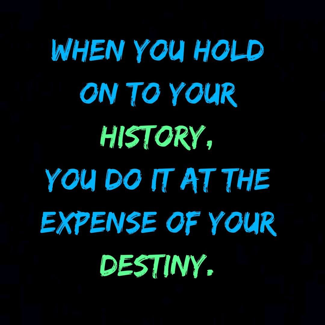 Td Jakes Quotes On Life Hold On To Your History Learn From It And Expand Your Destiny