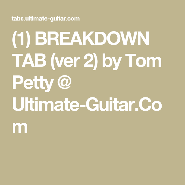 1 Breakdown Tab Ver 2 By Tom Petty Ultimate Guitar The