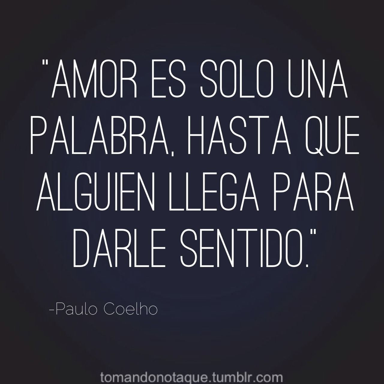 Frase Celebre De Amor De Paulo Coelho Quotes Pinterest Love