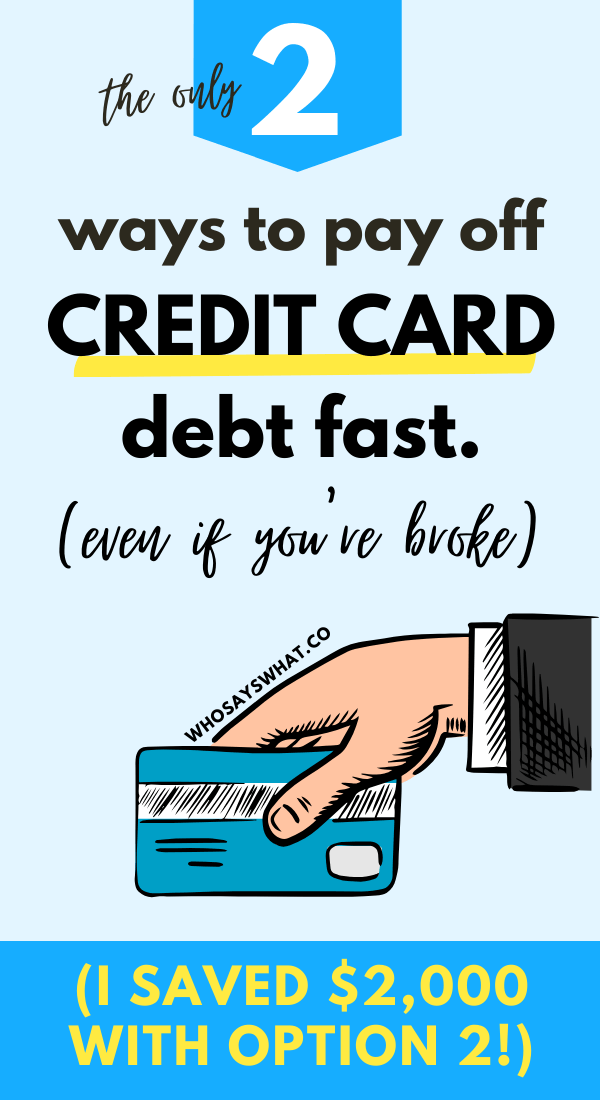How To Pay Off Credit Card Debt Fast Who Says What In 2020 Paying Off Credit Cards Credit Cards Debt Credit Card Loans
