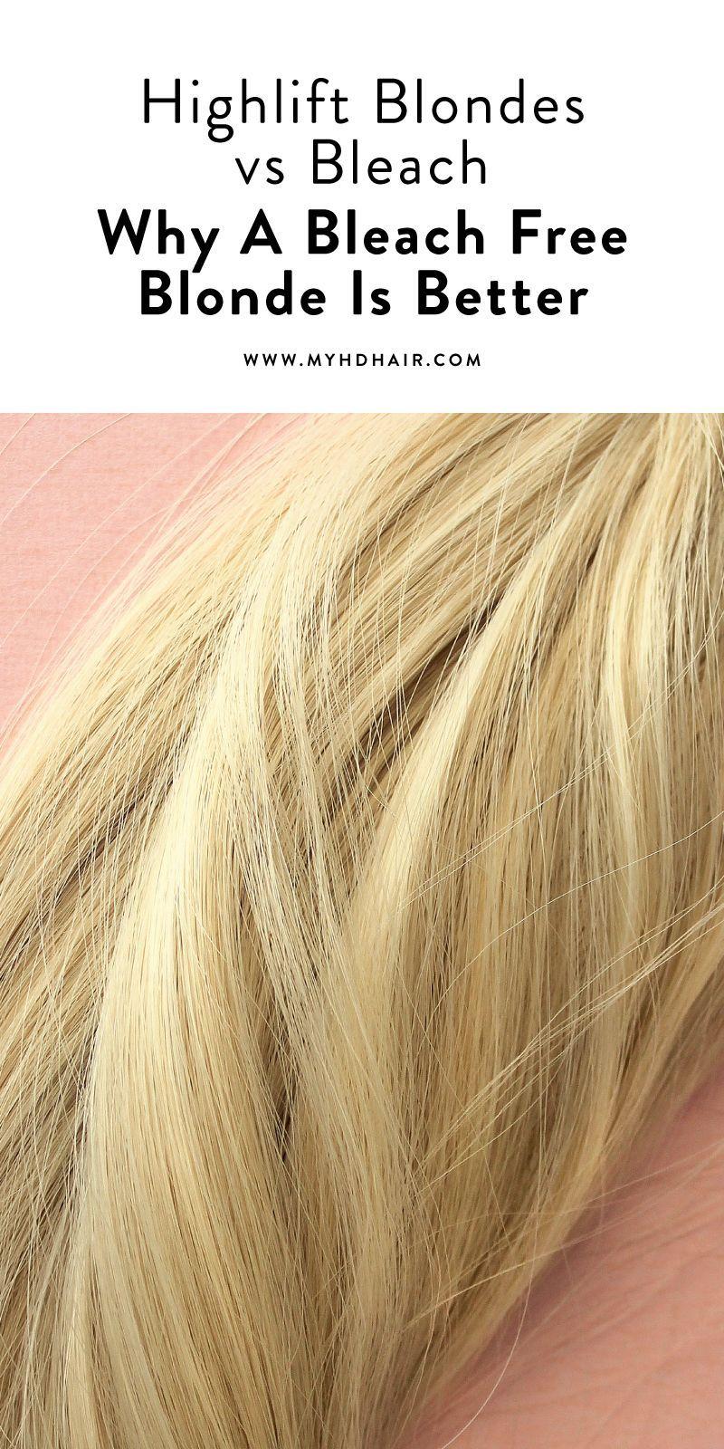 Highlift Blondes Vs Bleach Why A Bleach Free Blonde Is Better