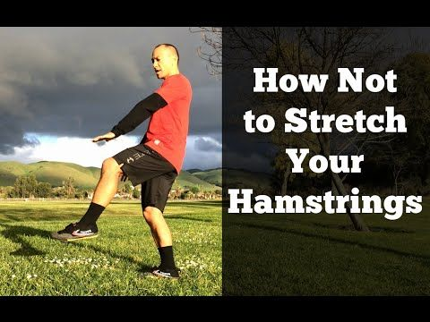hamstring stretches  maybe it's not what you need