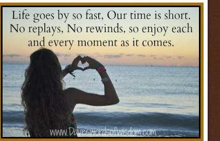 Life Goes By So Fastour Time Is Shortno Replaysno Rewinds