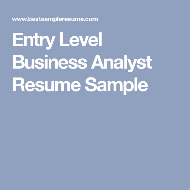 Entry Level Business Analyst Resume Sample Work Related Pins