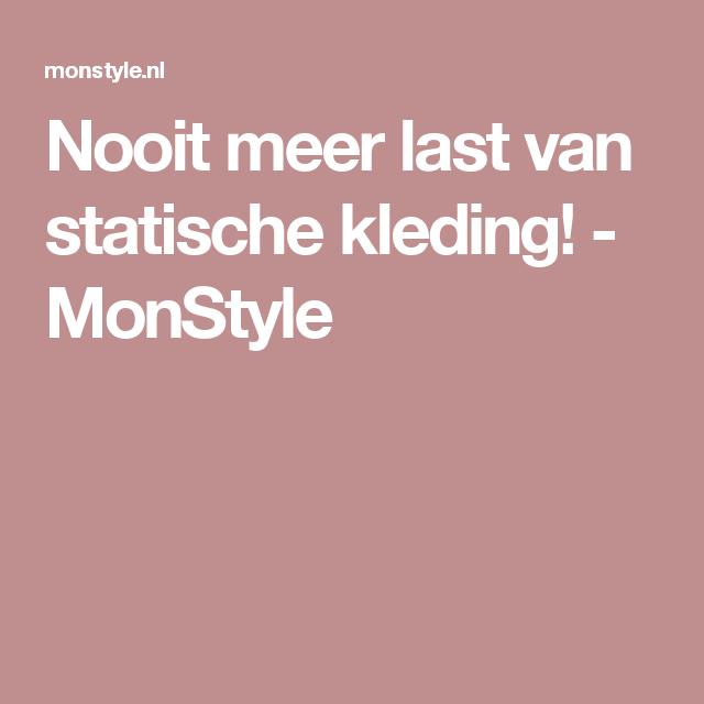 Nooit meer last van statische kleding MonStyle