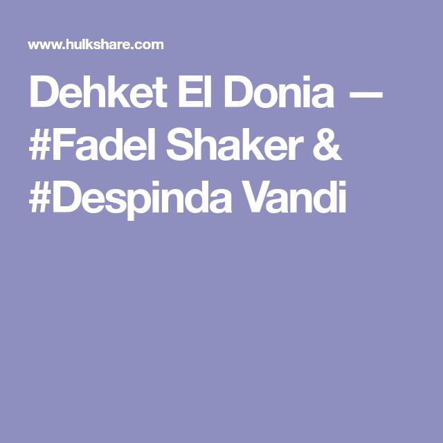 Dehket El Donia Fadel Shaker Despinda Vandi Shaker