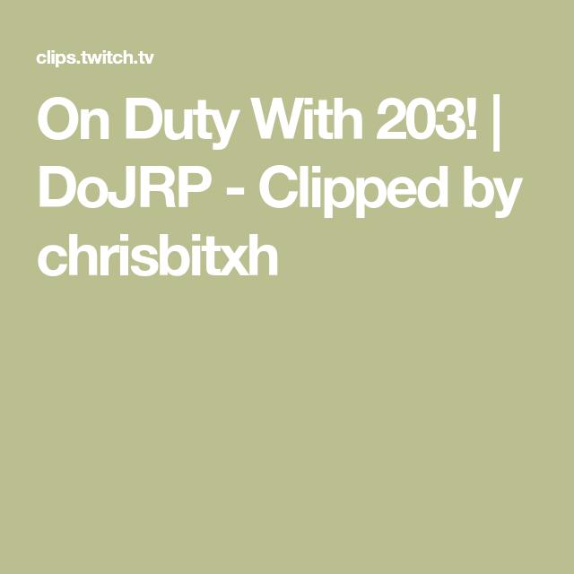 On Duty With 203! | DoJRP - Clipped by chrisbitxh