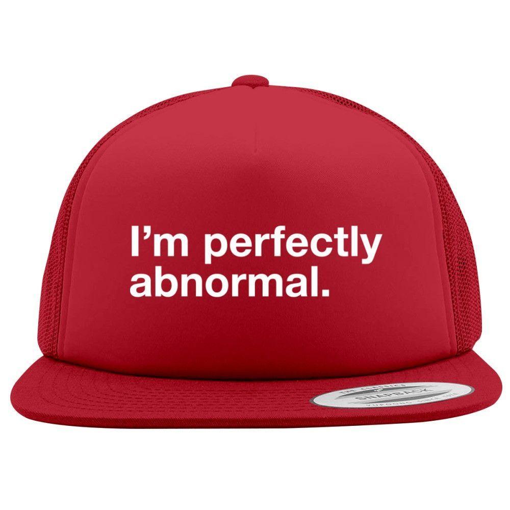I Am Perfectly Abnormal Foam Trucker Hat