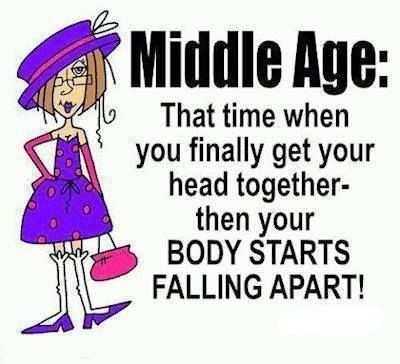 Middle Age Funny Quotes Quote Lol Funny Quote Funny Quotes Age Humor Senior Jokes Funny Quotes Funny Cartoons Jokes