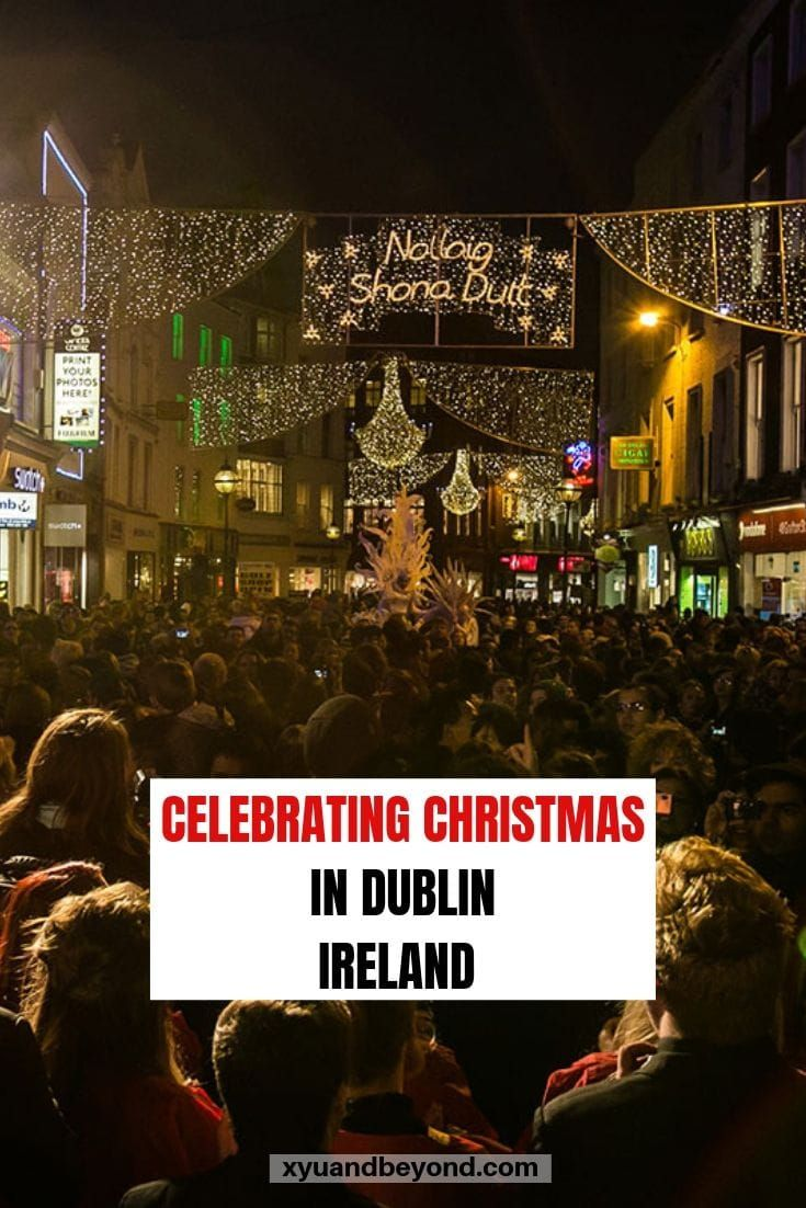 The best things to do in Dublin for an Irish Christmas ...
