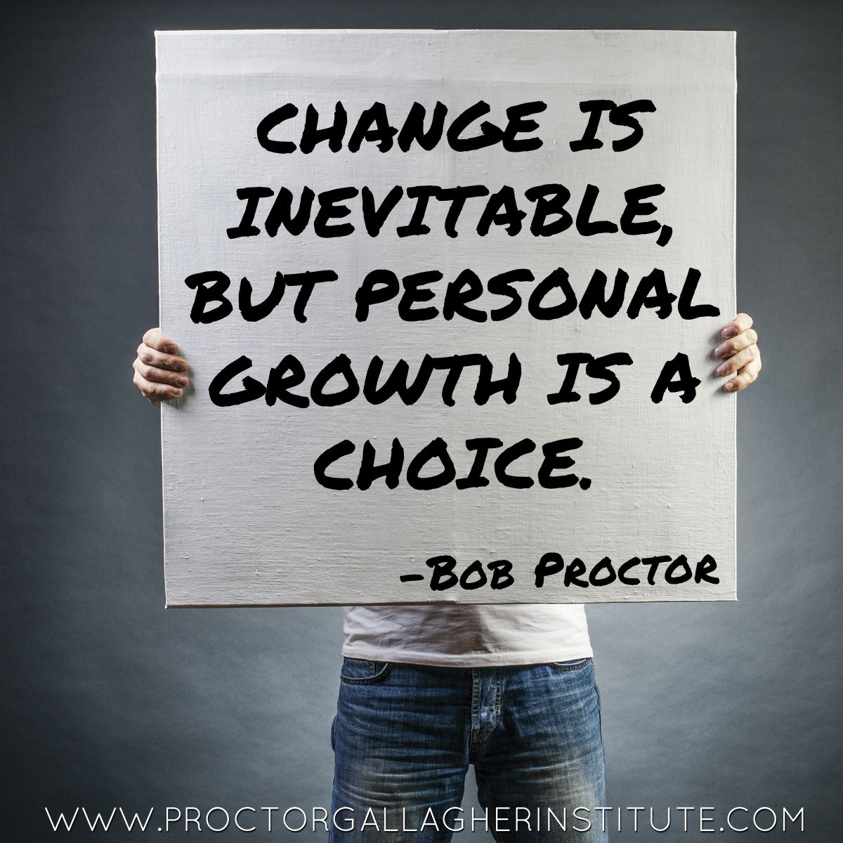 Personal Growth Quotes Change Is Inevitable But Personal Growth Is A Choicebob Proctor