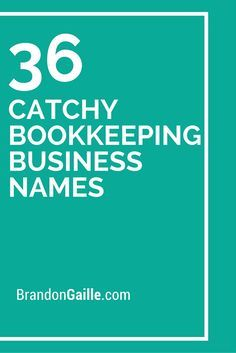 37 Catchy Bookkeeping Business Names Bookkeeping business and Business