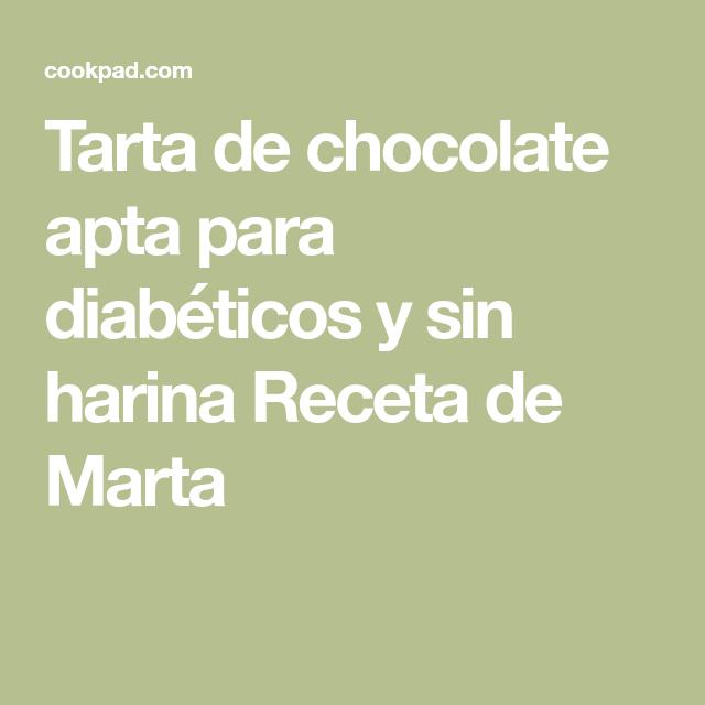 Tarta de chocolate apta para diabéticos y sin harina Receta de Marta