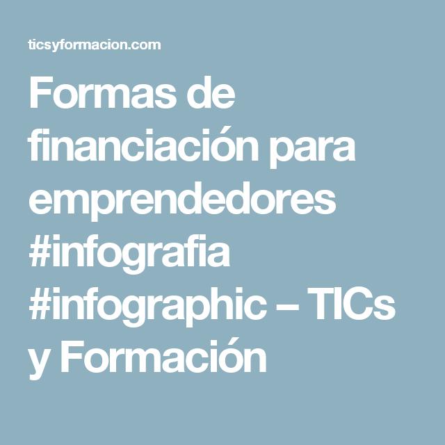 Formas de financiación para emprendedores #infografia #infographic – TICs y Formación