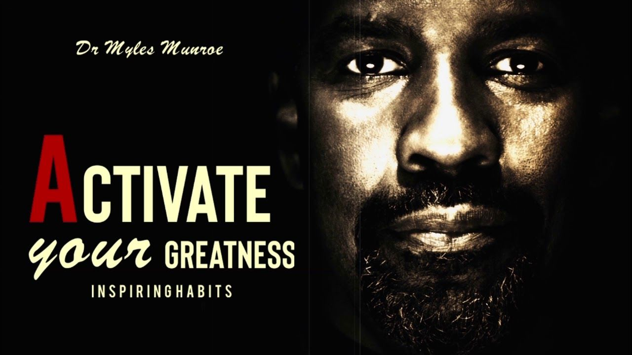 Activate Your Greatness Dr Myles Munroe Teaching on