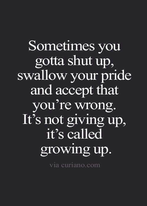 Swallow Your Pride Truth Pinterest Quotes Life Quotes And Mesmerizing Gangster Quotes About Life