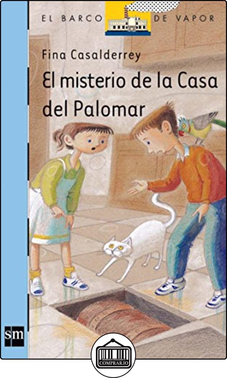El Misterio De La Casa Del Palomar Barco De Vapor Azul De Fina Casalderrey Libros Infantiles Y Juveniles De 6 A Libro Infantil Libros Infantiles Libros