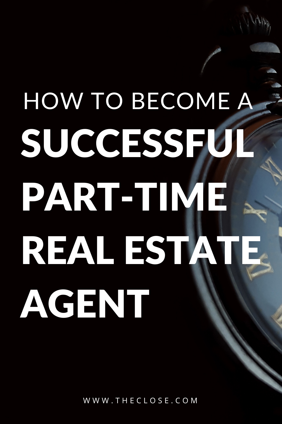 How to Become a Successful Part-Time Real Estate Agent