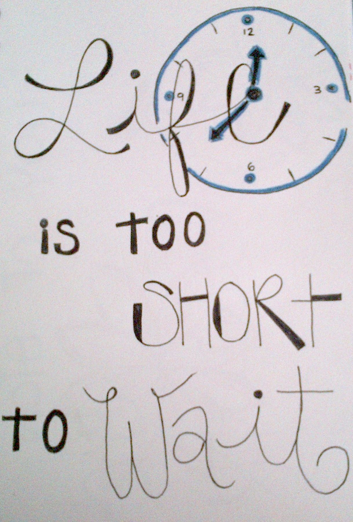 life is too short to wait #clock #wait #quote #life