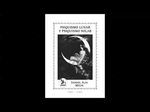 Psiquismo Lunar y Psiquismo Solar - Samael Aun Weor
