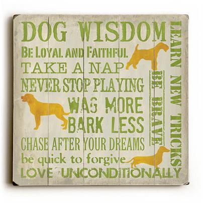 Dog Wisdom (Dog Quotes) - Dog Sign, Dog Print, Dog Art, Dog Poster ...