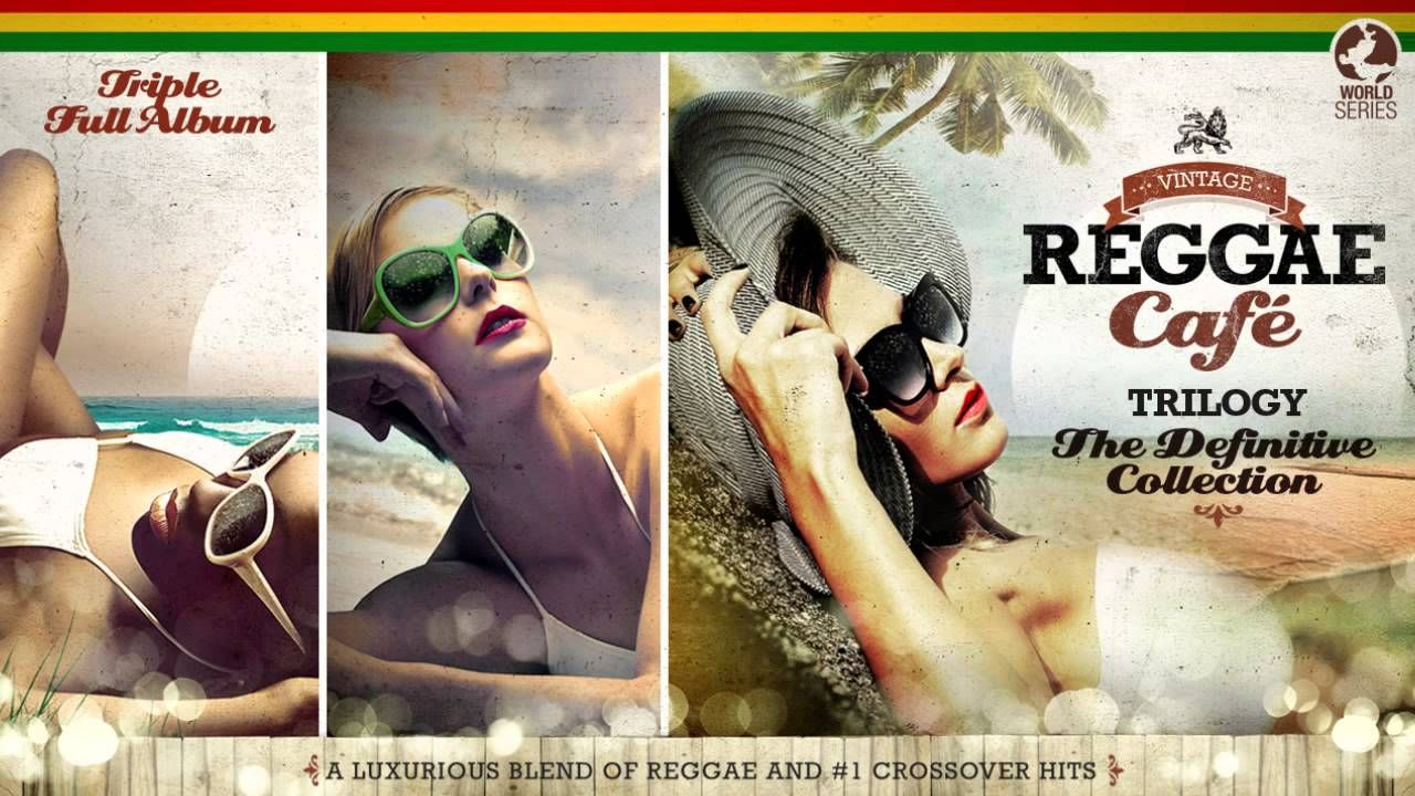 Vintage Reggae Cafe The Trilogy Full Album Vol 1 Vol 2 Vol3 Read Full List Of Songs On Youtube Reggae Reggae Mix Reggae Music