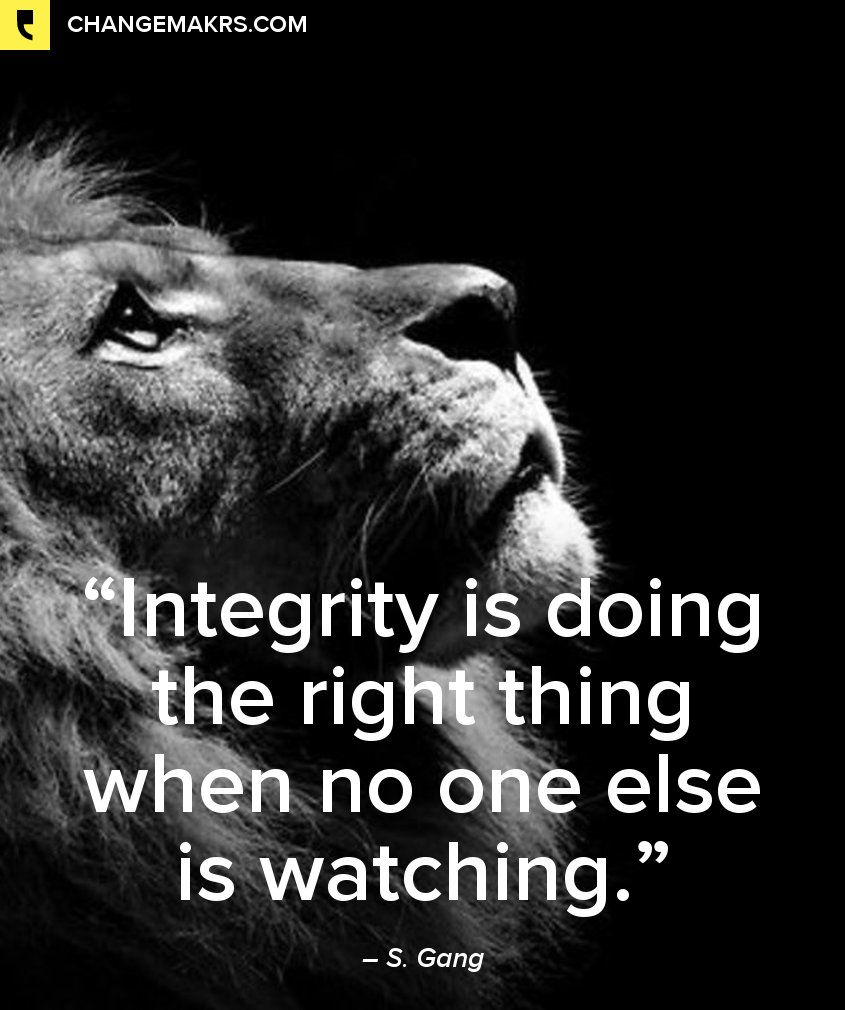 """S. Gang: """"Integrity is doing the..."""" on Changemakrs.com"""