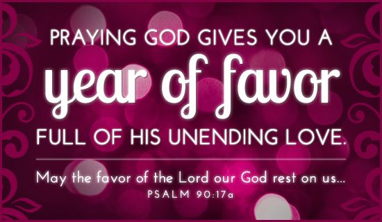 Year Of Favor Ecard New Year Bible Verse New Year Bible Quotes Christian Messages