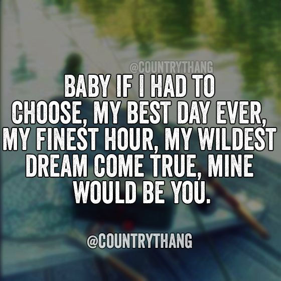 Pin By Morgan C On Heart Pinterest Love Quotes Country Love