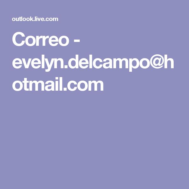 Correo - evelyn.delcampo@hotmail.com