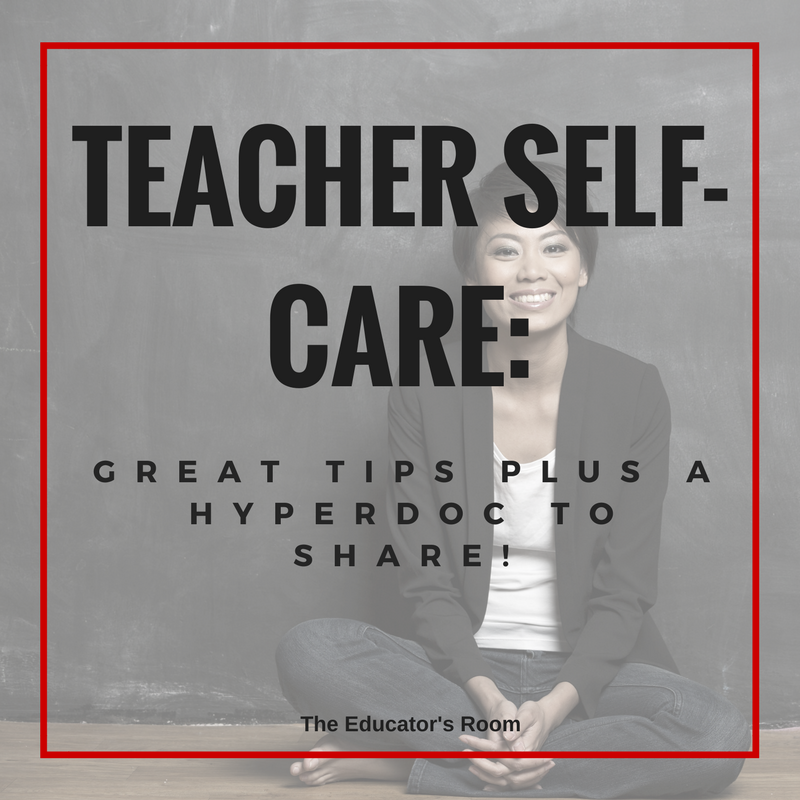 Teacher Self-Care: Great Tips PLUS A Hyperdoc To Share ...