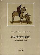 """Françoise & Philippe Duponcheel - Vandenbussche   PUOLANVINTTIKOIRA  rotumääritelmän tarkennus  Suomennos  v. 2003 ranskankielisestä teoksesta """"Le Chart Polski - Commentaire du Standard"""" 2000"""