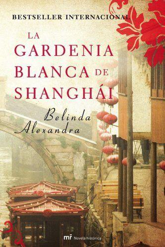 La gardenia blanca de Shanghái de Belinda Alexandra, http://www.amazon.es/dp/B006GFT66M/ref=cm_sw_r_pi_dp_4p9ztb1SAG7WS