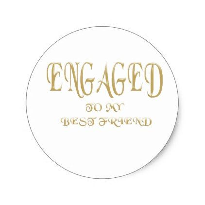 Engaged to my best friend classic round sticker round stickers and weddings