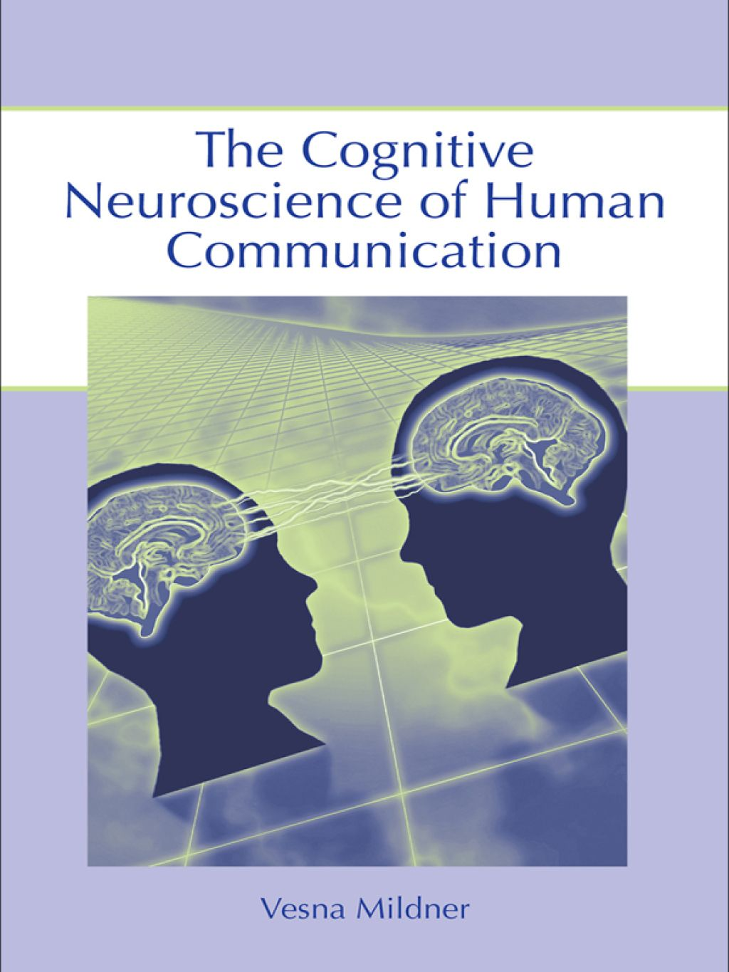The Cognitive Neuroscience of Human Communication (eBook