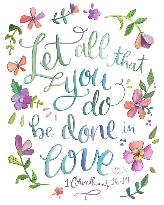 1 Corinthians 16 14 Let All That You Do Be Done In Love