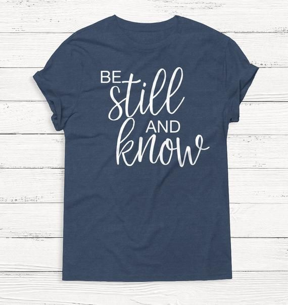 Photo of Be Still and Know – Easter – Jesus – God – Christian Shirt – Worship – Graphic Tee – Mother – Mother's Day – Shirts – Church – Religion