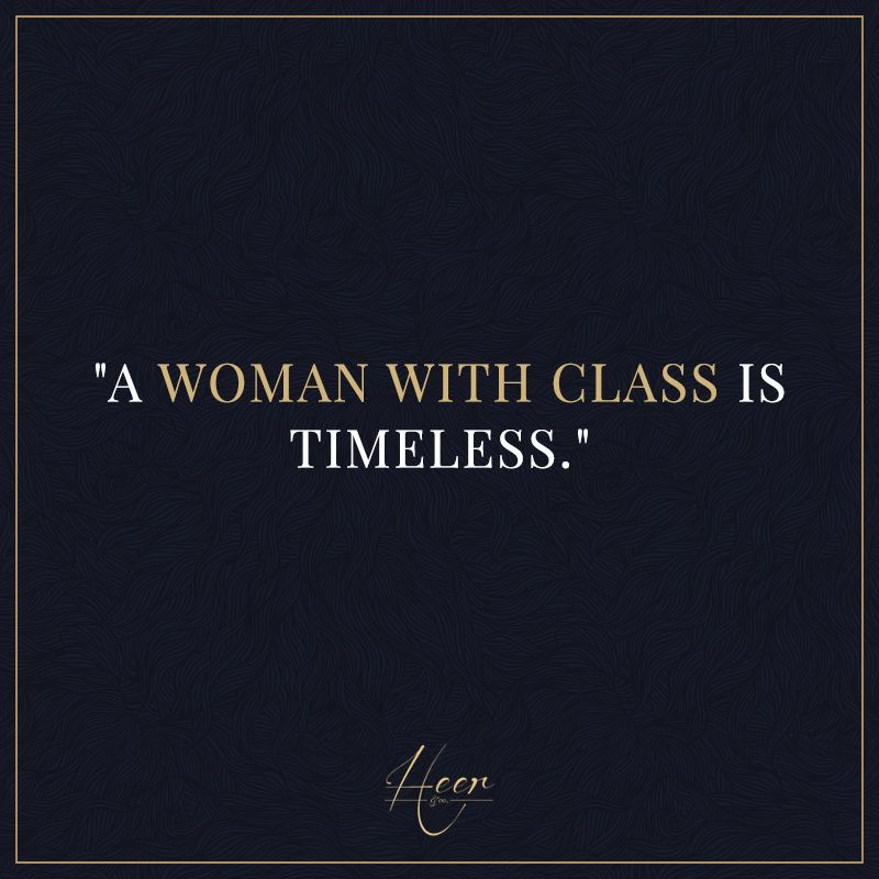 A woman with class is timeless.\
