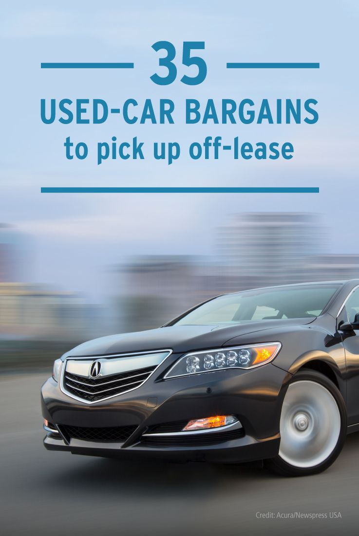 Off Lease Cars >> 35 Used Car Bargains To Find Off Lease Car Shopping Buying