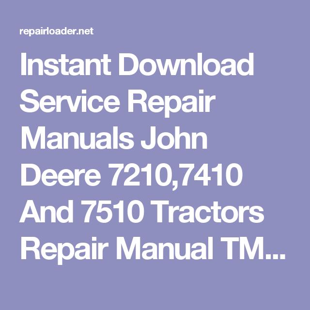 instant download service repair manuals john deere 7210 7410 and rh pinterest com John Deere Ignition Wiring Diagram John Deere Electrical Diagrams