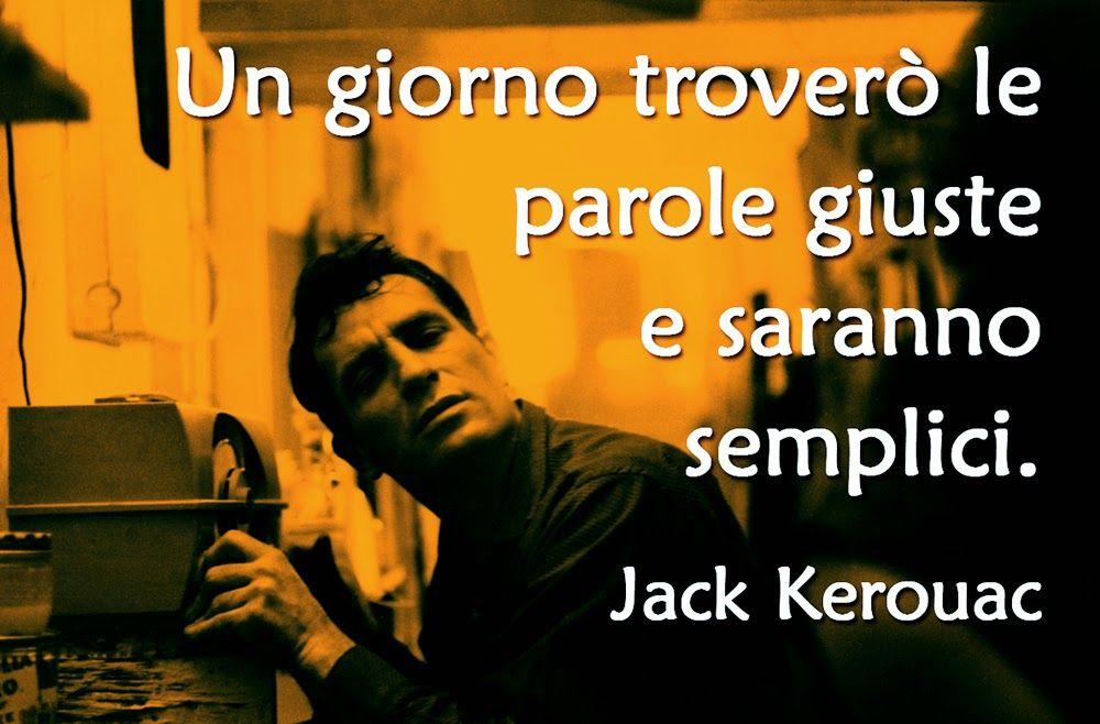 Jack Kerouac Frasi Cerca Con Google Jack Kerouac Parole Emozioni