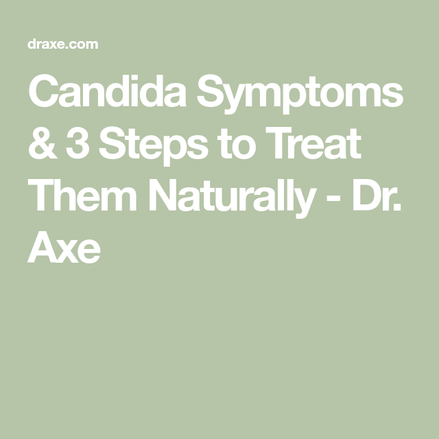 Candida Symptoms & 3 Steps to Treat Them Naturally - Dr. Axe ...