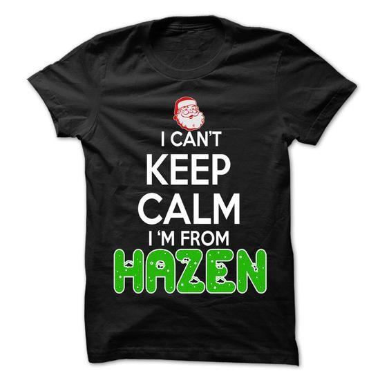 Keep Calm Hazen... Christmas Time - 99 Cool City Shirt  - #comfy hoodie #hoodie diy. CHECKOUT => https://www.sunfrog.com/LifeStyle/Keep-Calm-Hazen-Christmas-Time--99-Cool-City-Shirt-.html?68278